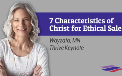 7 Characteristics of Christ for Ethical Sales – Wayzata, MN – April 8, 2021