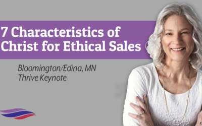 7 Characteristics of Christ for Ethical Sales – Bloomington/Edina, MN – April 16, 2021